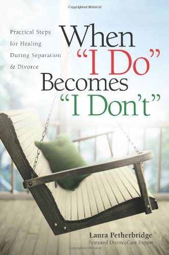 When I Do Becomes I Don't Practical Steps for Healing During Separation and Divorce N/A 9781434768766 Front Cover