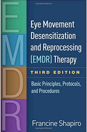 Eye Movement Desensitization and Reprocessing (EMDR) Therapy, Third Edition Basic Principles, Protocols, and Procedures 3rd 2018 9781462532766 Front Cover