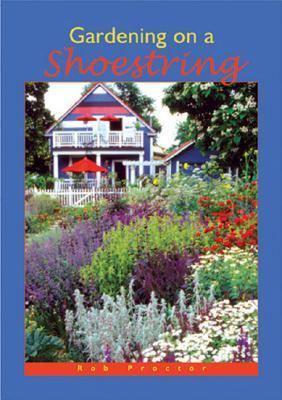 Gardening on a Shoestring   2006 9781555663766 Front Cover