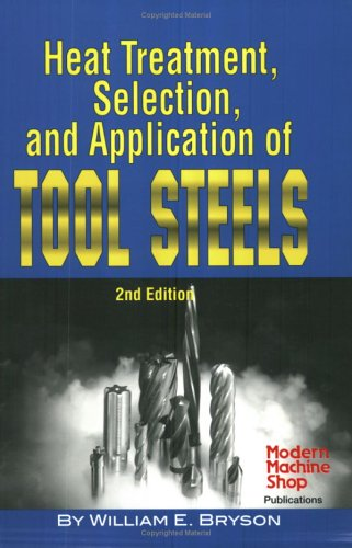 Heat Treatment, Selection, and Application of Tool Steels  2nd 2005 edition cover