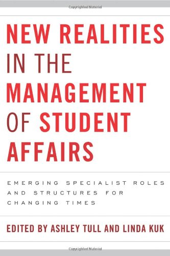 New Realities in the Management of Student Affairs Emerging Specialist Roles and Structures for Changing Times  2012 edition cover
