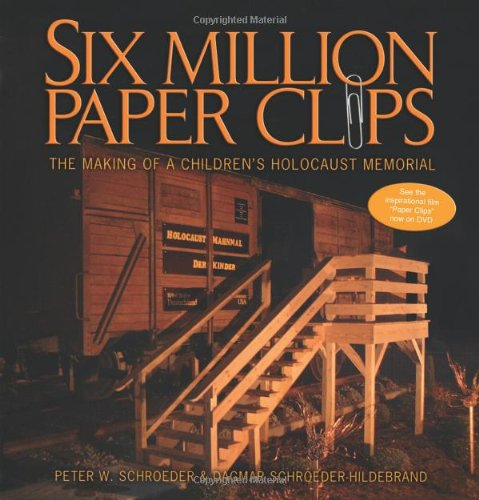 Six Million Paper Clips The Making of a Children's Holocaust Memorial  2005 edition cover