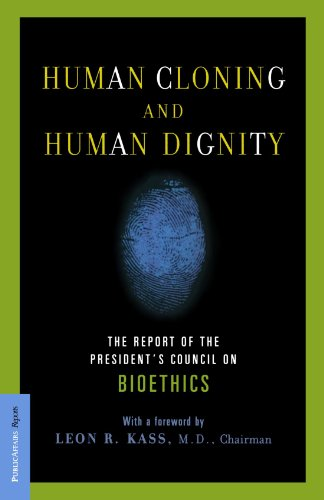 Human Cloning and Human Dignity The Report of the President's Council on Bioethics N/A edition cover