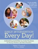 Early Intervention Every Day! Embedding Activities in Daily Routines for Young Children and Their Families  2013 edition cover