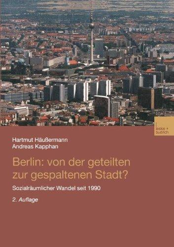 Berlin: Von Der Geteilten Zur Gespaltenen Stadt?: Sozialräumlicher Wandel Seit 1990  2002 9783810036766 Front Cover
