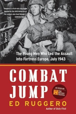 Combat Jump The Young Men Who Led the Assault into Fortress Europe, July 1943  2003 9780060088767 Front Cover