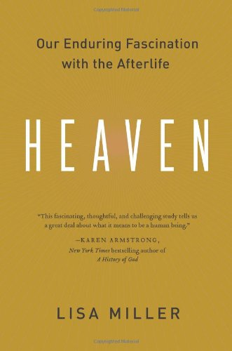 Heaven Our Enduring Fascination with the Afterlife  2011 edition cover