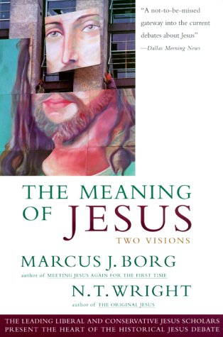 Meaning of Jesus Two Visions  1999 9780060608767 Front Cover