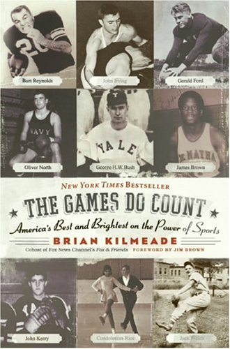 Games Do Count America's Best and Brightest on the Power of Sports  2005 9780060736767 Front Cover