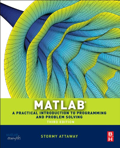 Matlab A Practical Introduction to Programming and Problem Solving 3rd 2013 9780124058767 Front Cover