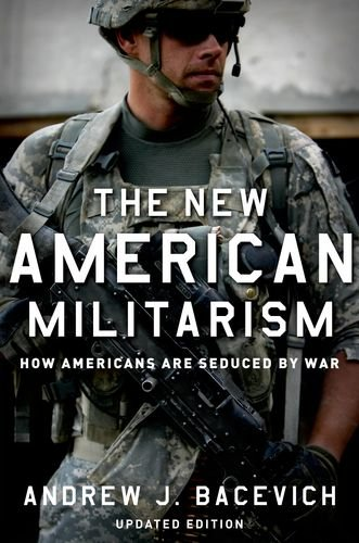 New American Militarism How Americans Are Seduced by War 2nd 2013 edition cover