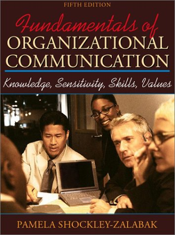Fundamentals of Organizational Communication Knowledge, Sensitivity, Skill, and Values 5th 2002 edition cover