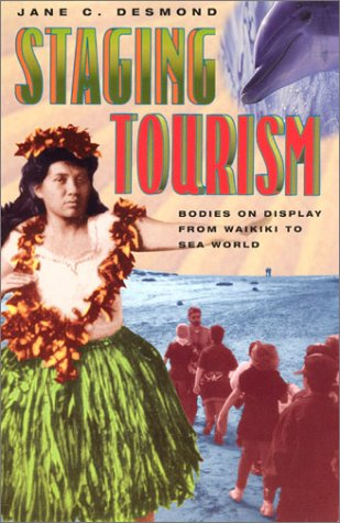 Staging Tourism Bodies on Display from Waikiki to Sea World  2002 edition cover