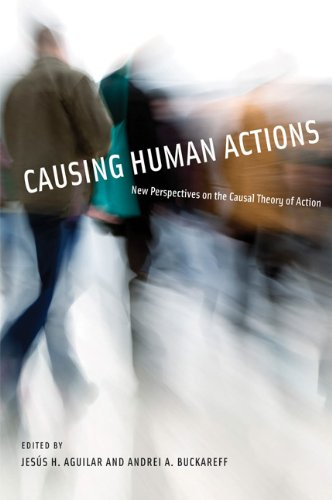 Causing Human Actions New Perspectives on the Causal Theory of Action  2010 edition cover