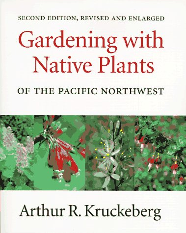 Gardening with Native Plants of the Pacific Northwest An Illustrated Guide 2nd 1996 edition cover