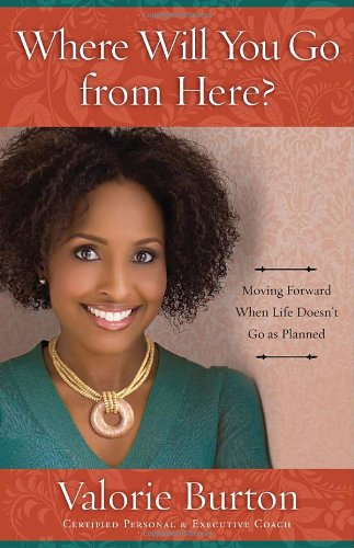 Where Will You Go from Here? Moving Forward When Life Doesn't Go as Planned  2011 edition cover