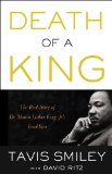 Death of a King The Real Story of Dr. Martin Luther King Jr.'s Final Year  2014 9780316332767 Front Cover