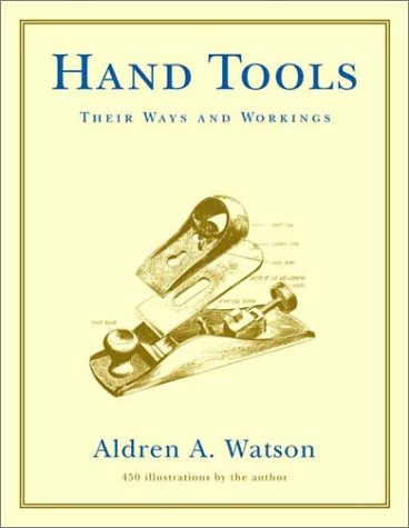 Hand Tools Their Ways and Workings  2002 edition cover