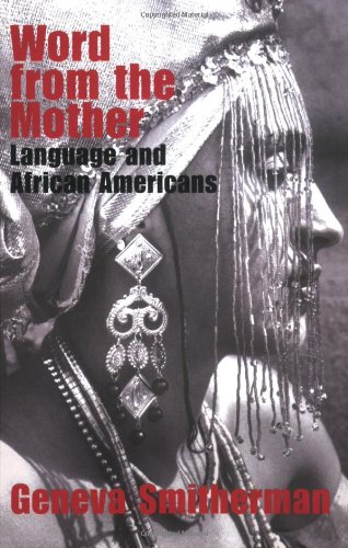 Word from the Mother Language and African Americans  2006 9780415358767 Front Cover