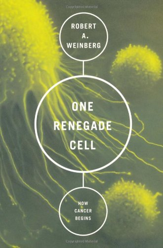 One Renegade Cell The Quest for the Origin of Cancer N/A 9780465072767 Front Cover