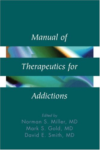 Manual of Therapeutics for Addictions  1st 1997 9780471561767 Front Cover