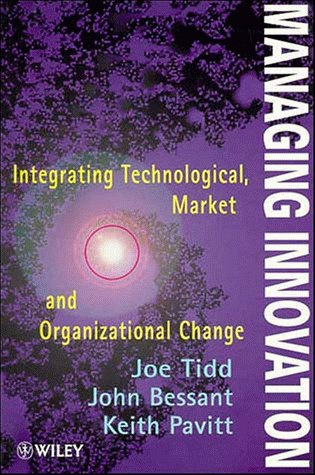 Managing Innovation Integrating Technological, Market and Organizational Change 1st 1997 9780471970767 Front Cover