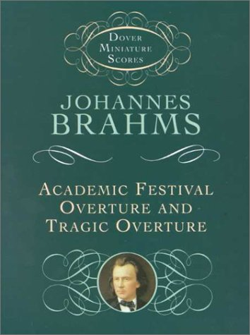 Academic Festival Overture and Tragic Overture  N/A 9780486411767 Front Cover