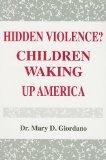 Hidden Violence? Children Waking up America Children Waking up America N/A 9780533155767 Front Cover