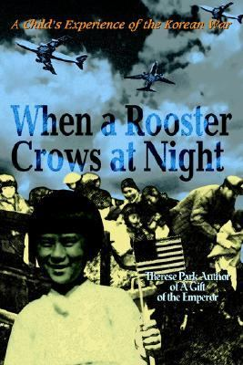 When a Rooster Crows at Night A Child's Experience of the Korean War N/A edition cover