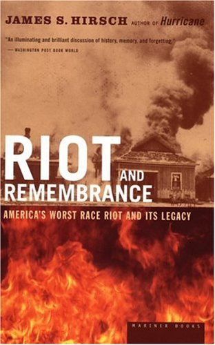 Riot and Remembrance America's Worst Race Riot and Its Legacy  2002 edition cover