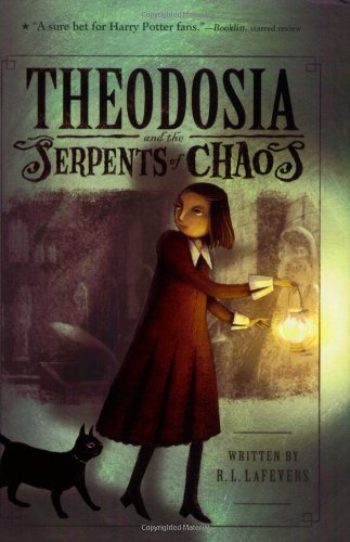 Theodosia and the Serpents of Chaos   2007 9780618999767 Front Cover