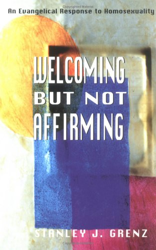 Welcoming but Not Affirming An Evangelical Response to Homosexuality N/A edition cover