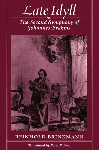 Late Idyll The Second Symphony of Johannes Brahms  1995 (Reprint) edition cover