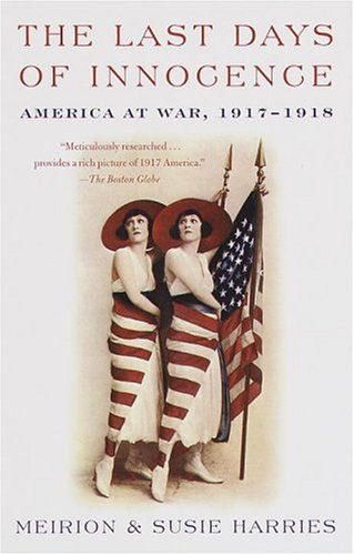 Last Days of Innocence America at War, 1917-1918 N/A edition cover