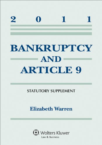Bankruptcy and Article 9, 2011 Statutory Supplement   2011 edition cover