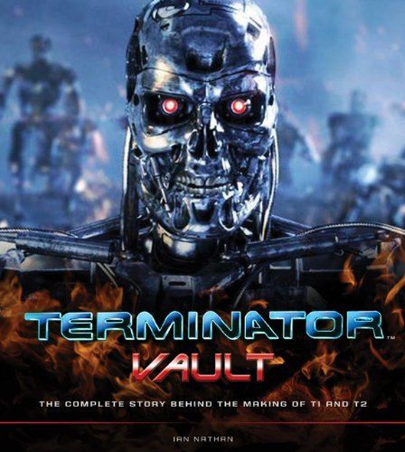 Terminator Vault The Complete Story Behind the Making of the Terminator and Terminator 2 - Judgement Day N/A edition cover