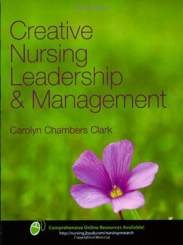 Creative Nursing Leadership and Management   2009 9780763749767 Front Cover