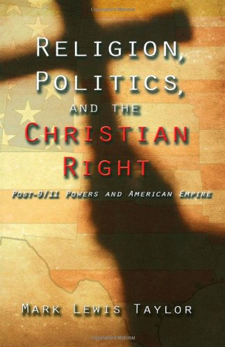 Religion, Politics, and the Christian Right Post-9/11 Powers and American Empire  2005 edition cover