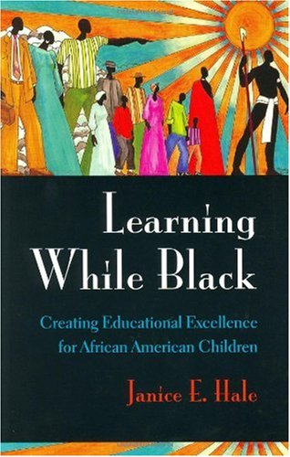 Learning While Black Creating Educational Excellence for African American Children  2002 edition cover