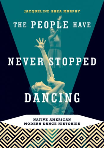 People Have Never Stopped Dancing Native American Modern Dance Histories  2007 edition cover