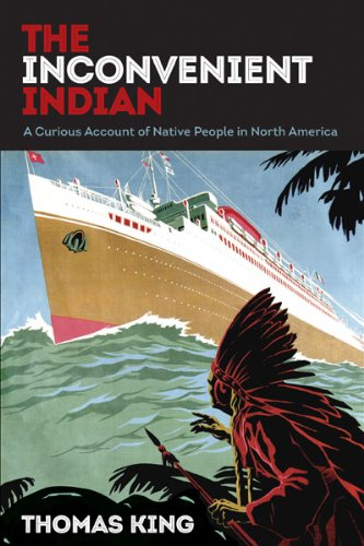 Inconvenient Indian A Curious Account of Native People in North America  2013 edition cover