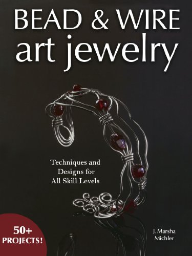 Bead and Wire Art Jewelry Techniques and Designs for All Skill Levels 3rd 2006 9780873499767 Front Cover