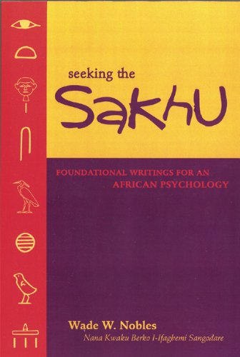 Seeking the Sakhu Foundational Writings for an African Psychology  2005 9780883782767 Front Cover