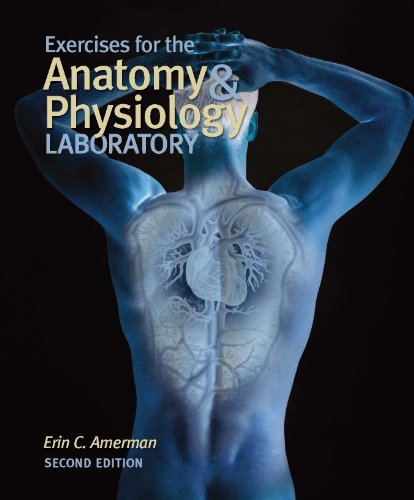 Exercises for the Anatomy & Physiology Laboratory:   2011 9780895828767 Front Cover