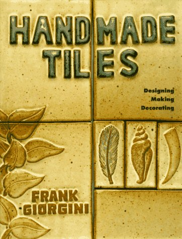 Handmade Tiles Designing, Making, Decorating  1994 edition cover