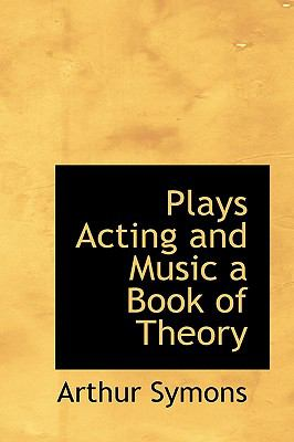 Plays Acting and Music A Book of Theory N/A 9781113451767 Front Cover