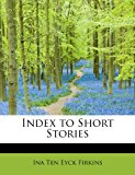 Index to Short Stories  N/A 9781113774767 Front Cover
