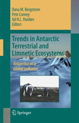 Trends in Antarctic Terrestrial and Limnetic Ecosystems Antarctica as a Global Indicator  2006 9781402052767 Front Cover