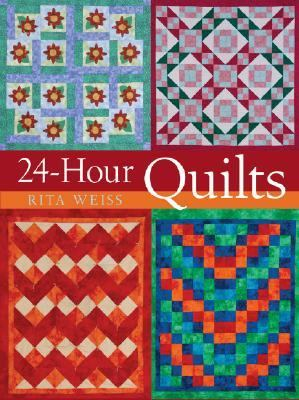 24-Hour Quilts   2004 9781402713767 Front Cover