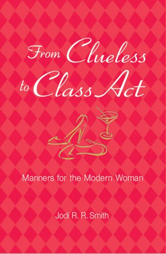 From Clueless to Class Act Manners for the Modern Woman  2006 edition cover